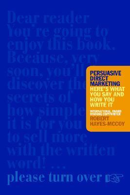 Persuasive Direct Marketing  by  Robert Hayes-McCoy