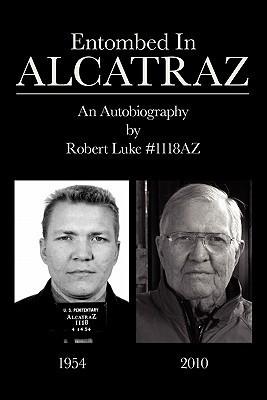 Entombed in Alcatraz  by  Robert Victor Luke
