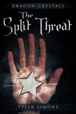 The Split Threat: Dragon Crystals Tyler Simons
