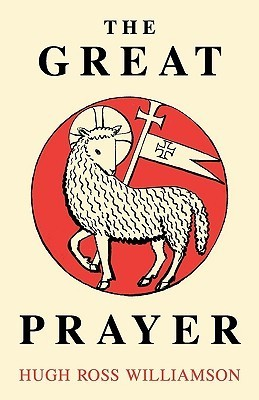 The Great Prayer  by  Hugh Ross Williamson