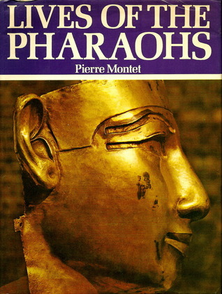 Lives of the Pharaohs  by  Pierre Montet