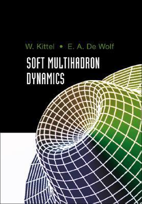 Soft Multihadron Dynamics  by  W. Kittel