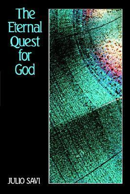 The Eternal Quest for God  by  Julio Savi