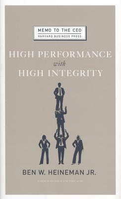 Avoiding Integrity Land Mines (Harvard Business Review Article R0704G)  by  Ben W. Heineman Jr.