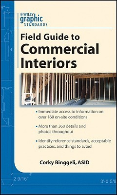 Graphic Standards Field Guide to Commercial Interiors  by  Corky Binggeli