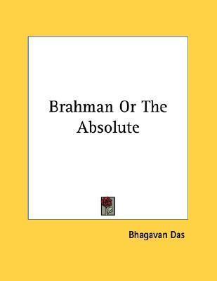 Brahman or the Absolute Bhagavan Das