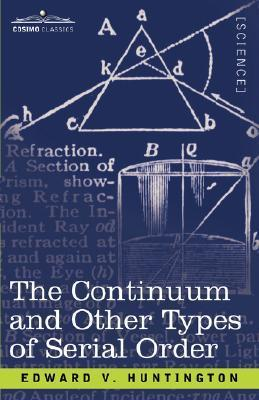 The Continuum and Other Types of Serial Order Edward V. Huntington