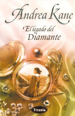 El Legado Del Diamante  by  Andrea Kane