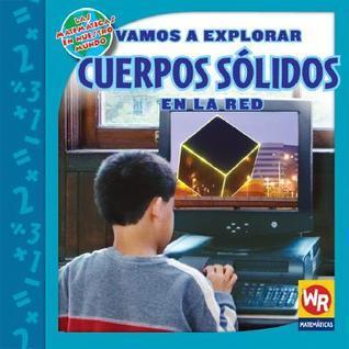 Vamos A Explorar Cuerpos Solidos en la Red = Exploring Solid Figures on the Web  by  Linda Bussell