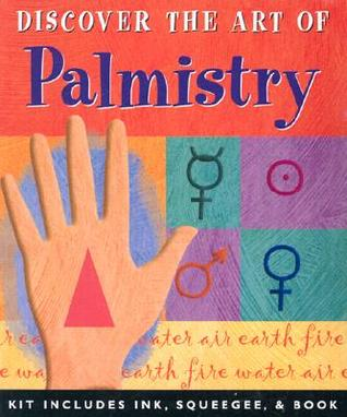 Discover the Art of Palmistry [With Palm Reading Set] Rosalind Simmons