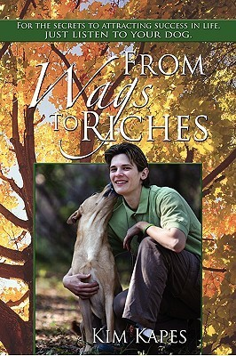 From Wags to Riches  by  Kim Kapes