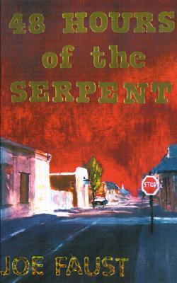 48 Hours of the Serpent Joe Faust