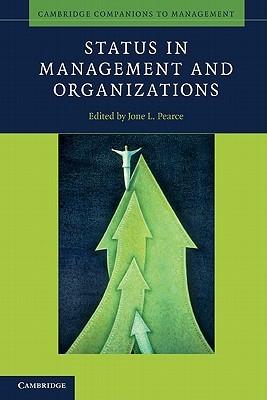 Status in Management and Organizations  by  Jone L. Pearce