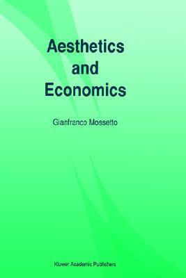 Aesthetics And Economics  by  Gianfranco Mossetto