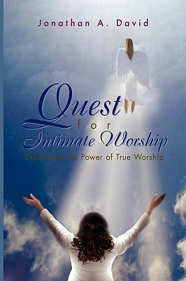 Quest for Intimate Worship  by  Jonathan A. David