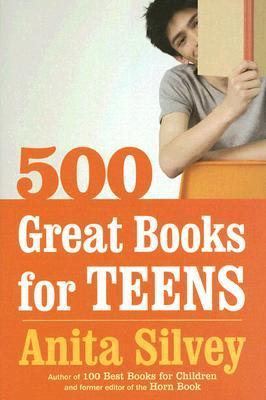 500 Great Books for Teens Anita Silvey