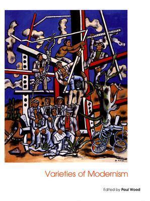 Varieties of Modernism  by  Paul Wood