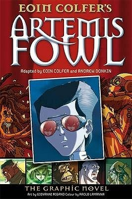 Artemis Fowl: The Graphic Novel (Artemis Fowl: The Graphic Novel, #1) Eoin Colfer