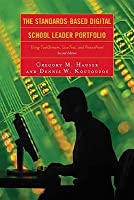 Standards-Based Digital School Leader Portfolio: Using Taskstream, Livetext, and PowerPoint  by  Gregory M. Hauser