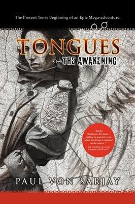 Tongues:The Awakening  by  Paul Von Sarjay