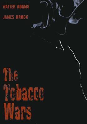 The Tobacco Wars  by  Walter Adams