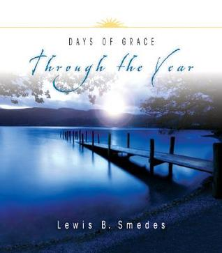 Days of Grace Through the Year Lewis B. Smedes