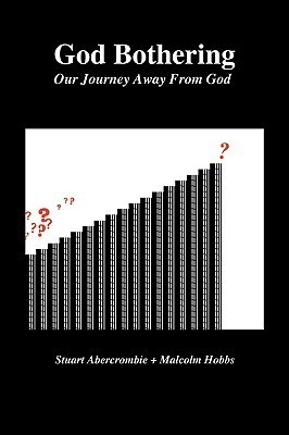 God Bothering: Our Journey Away from God  by  Stuart Abercrombie