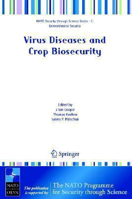 Virus Diseases and Crop Biosecurity  by  J. Ian Cooper