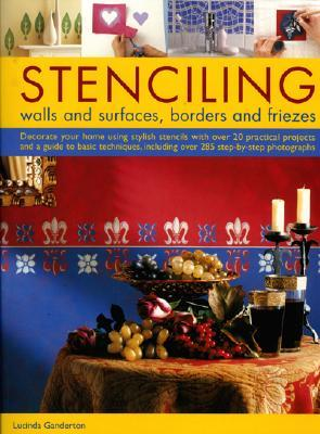 Stenciling: Walls and Surfaces, Borders and Friezes  by  Lucinda Ganderton