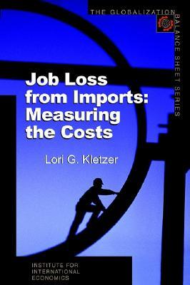 Job Loss from Imports: Measuring the Costs Lori G. Kletzer