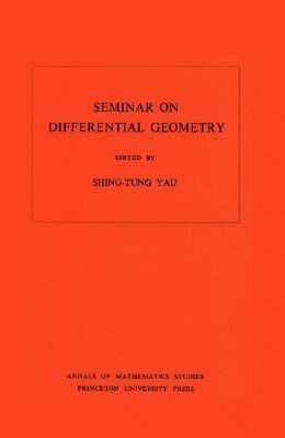 Seminar on Differential Geometry. (Am-102) Shing-Tung Yau