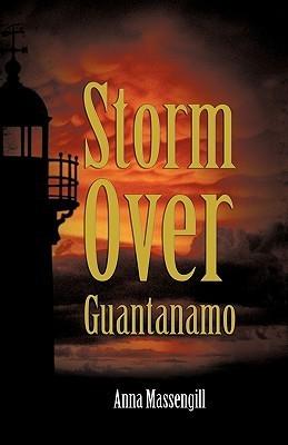 Storm Over Guantanamo  by  Massengill Anna Massengill