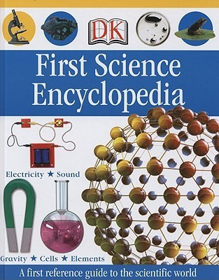 First Science Encyclopedia  by  Carrie Love