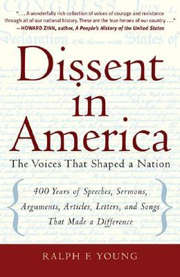 Dissent in America: Voices That Shaped a Nation Ralph Young