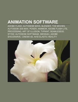 Animation Software: Adobe Flash, Autodesk Maya, Blender, the Movies, Autodesk 3ds Max, Poser, Anim8or, Adobe Flash Lite, Processing  by  Source Wikipedia