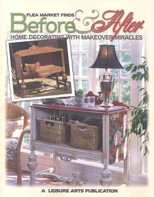 Flea Market Finds: Before and After (Leisure Arts #15916)  by  Leisure Arts, Inc.