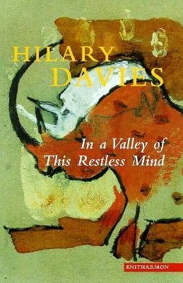 In a Valley of This Restless Mind  by  Hilary Davies