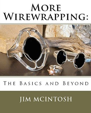 More Wirewrapping: The Basics and Beyond  by  Jim McIntosh