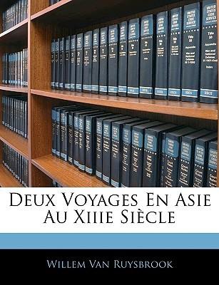 Deux Voyages En Asie Au Xiiie Siecle Marco Polo