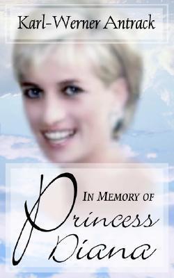 In Memory of Princess Diana  by  Karl-Werner Antrack