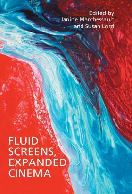 Fluid Screens, Expanded Cinema Janine Marchessault
