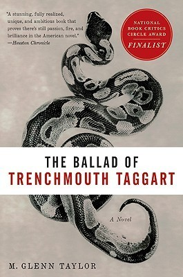 The Ballad of Trenchmouth Taggart: A Novel M. Glenn Taylor