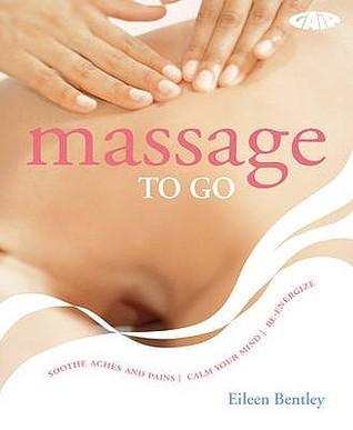 Massage To Go  by  Eilean Bentley