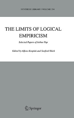 The Limits of Logical Empiricism: Selected Papers of Arthur Pap  by  Alfons Keupink