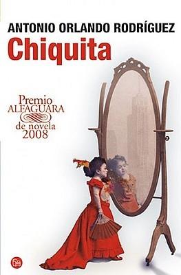 Chiquita / Premio Alaguara 2008 Antonio Orlando Rodríguez