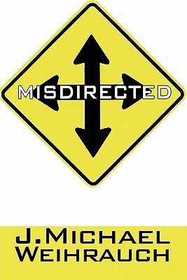 Misdirected: An Annie Thesbon Novel  by  J. Michael Weihrauch