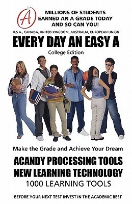 Every Day an Easy a (College) 50 Million Students Earned an a Grade Today  by  Tree of Knowledge Press