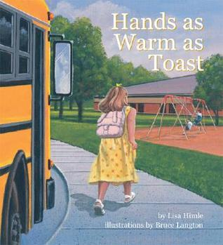 Hands as Warm as Toast  by  Lisa Himle