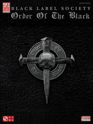 Black Label Society: Order of the Black  by  Black Label Black Label Society