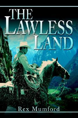 The Lawless Land Rex Mumford